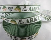 Army Ribbon, Soldier Ribbon, Be all that you can be Ribbon, Military Ribbon, grosgrain ribbon, military decor, 7/8 Inch Ribbon, RN14759