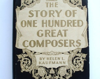 The Story of One Hundred Great Composers by Helen L. Kaufmann, published in New York 1943