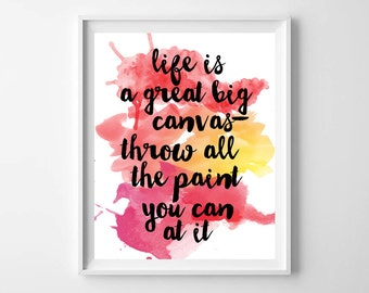 Watercolor Life is a Great Big Canvas Red Orange Pink Printable by paper and palette