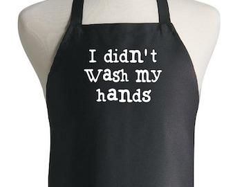 Custom Kitchen Apron I Didn't Wash My Hands Funny Chef Aprons