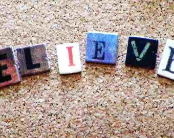 BELIEVE Inspirational Pushpins or Magnets Altered Art with Life Message for Bulletin Boards, Cubicle Decor, Dorm Decor, Kitchen Corkboard