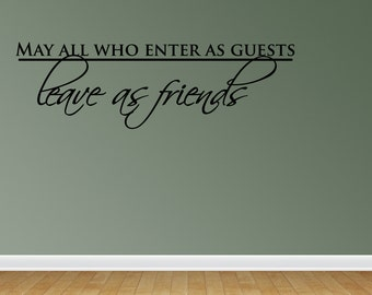 May All Who Enter As Guest Leave As Friends Wall Decals May All Who Enter As Guest Leave As Friend Vinyl Wall Decal Lettering Quotes (JN90)