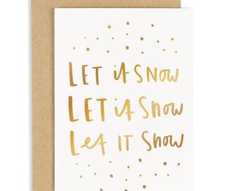 Let it Snow Christmas Card - Gold foil card - Holiday Card - CC89
