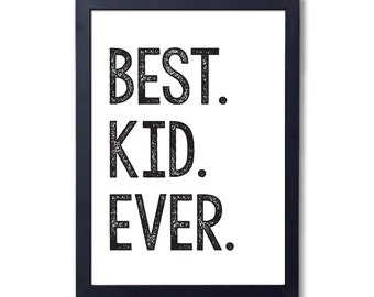 """Boys or Girls room print, """"Best Kid Ever"""", A4, 8x10"""", A3 or 11x14"""" printed"""
