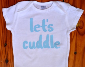 Baby bodysuit, funny, let's cuddle, cute, handmade custom baby clothing, baby shower gift, baby boy, baby girl clothes