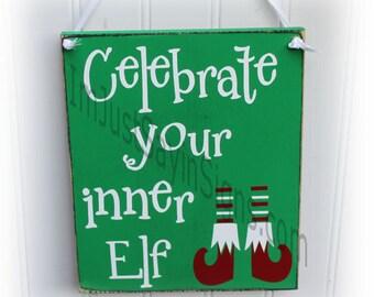 Celebrate Your Inner Elf Sign