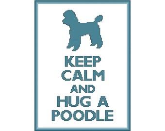 Keep Calm and Hug a Poodle Cross Stitch Pattern