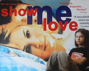 Show Me Love (Original Poster)