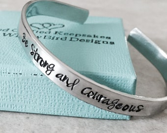Sale!!  Be strong and courageous hand stamped personalized cuff bracelet encouragement college graduation encouragement gift custom jewelry