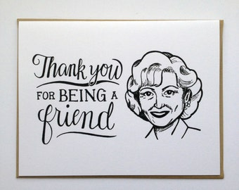 Betty White, Thank You for Being a Friend - Hand Lettered Greeting Card