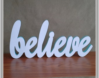 BELIEVE -  Inspirational Wooden Believe Sign, stand-alone decoration display, scroll saw sign - Believe