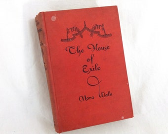 "Vintage Hardback ""The House Of Exile"" by Nora Waln 1st edition 1933, note the binding is loose"