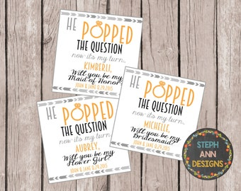 He Popped the Question, Now It's My Turn-Bridesmaid Printable