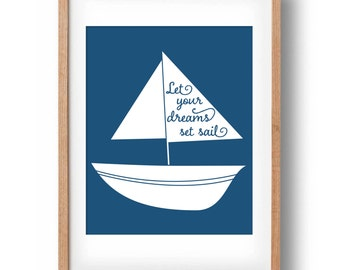Let your dreams set sail- Inspirational Quote Sailing Boat Print Printable nursery wall decor: INSTANT DOWNLOAD