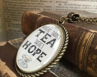 Where there's Tea there's Hope pendant