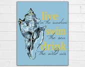 Live in the Sunshine Print - Drink the Wild Air - Conch Shell - Nautical Wall Decor - Beach House Art - Beach House Gift - Ocean Decor