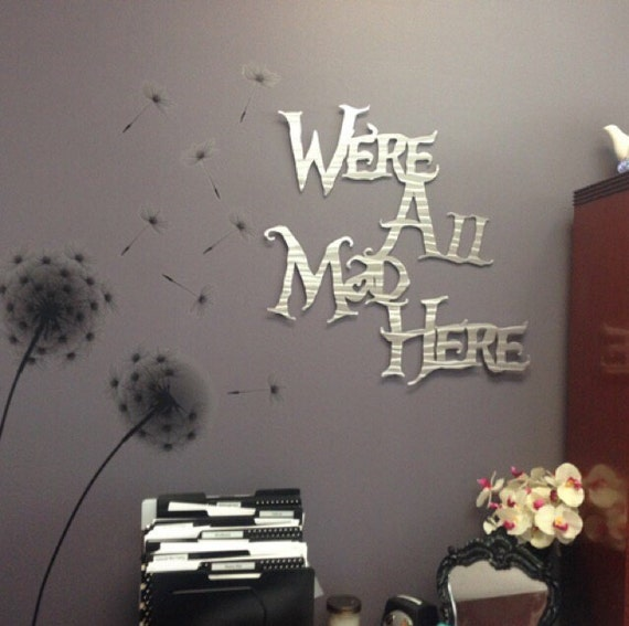 Wall Art Quotes Disney : Were all mad here metal wall art alice in by inspiremetals