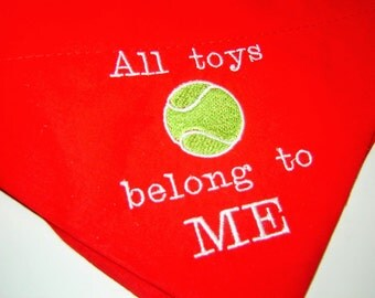All Toys Belong to ME Embroidered on Red Dog Scarf Over the Collar Dog Bandana