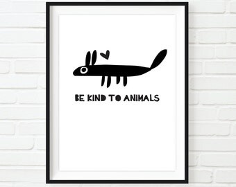 Be Kind To Animals Baby Room Art Print Kids Wall Art Nursery Decor Colorful Modern Minimalist Black and White Instant Download