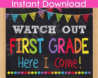 First Day of First Grade Sign INSTANT DOWNLOAD, Watch Out First Grade Here I Come Sign, Back to School Chalkboard Sign Printable Photo Prop