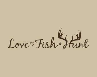 Love Fish Hunt Wall Decal, Deer Antlers, Vinyl, Graphic, Home, Decor, Sticker, Sign, Hunting, Fishing, 24 inch