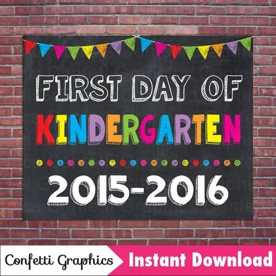 First Day Of Kindergarten School 2015 - 2016 Chalkboard Chalk Sign ...