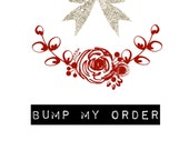 Bump Order.. Rush order.. Fast Arrival, bumping order, fast processing, rush delivery.