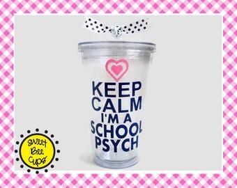 Keep Calm I'm a School Psych, School Psychologist Gift, Gift for School Psychologist, School Psychologist Acrylic Tumbler, Sweet Bee Cups
