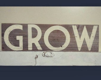 Reclaimed wood sign - Grow sign - barn wood sign