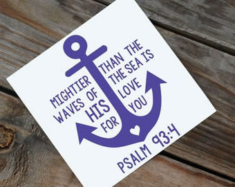 Mightier than the Waves Psalm 93:4 Bible Verse Vinyl Car and Laptop Decal