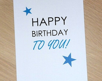 Happy Birthday card - Happy Birthday to you! - Male or female - boys - girls - kids - teenager - handmade greeting card