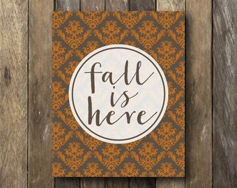 Autumn Wall Art - Fall Printables - Instant Download - Fall Wall Art - Autumn Printables - Fall is Here Print - Autumn Wall Decor