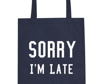 Sorry I'm Late Tote Bag Reuseable Grocery Bag by Fashionisgreat