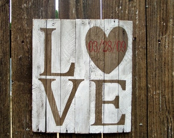 Love Anniversary, Valentines day Wedding Gift With Date, Prop, Rustic Personalized Barnwood Gift, White Wash, Customizable - Barn Wood Sign