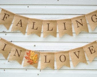 Falling In Love Burlap Banner - Great Fall Wedding Decoration - Engagement Photo Prop - Rustic Country Fall in Love Bunting Garland Sign