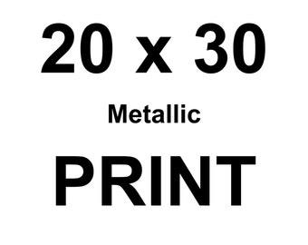 "Single 20"" x 30"" Metallic Print - 2-3 weeks Delivery"