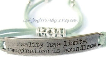 Reality Has Limits Imagination is Boundless,Inspirational Quote FULLY ADJUSTABLE Faux Suede Bracelet, adjustable bracelet-One Size Fits Most