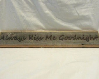 Rustic Reclaimed Barn Wood Sign - Kiss Me Goodnight