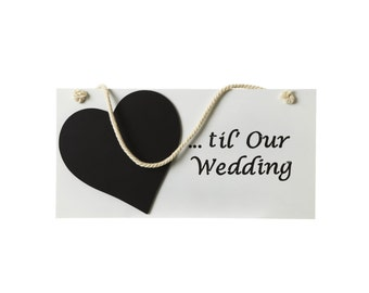 Til Our Wedding Hanging Sign