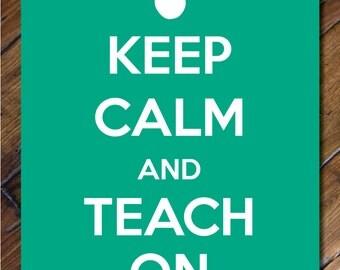Keep Calm and Teach On // Keep Calm Print // Digital Print // Instant Download // Back to School // Teacher Gift // Classroom Decor