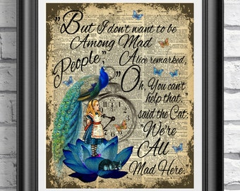 Alice in wonderland book page print, Blue lotus Print, Peacock Print, Cheshire cat quote, Mad people Poster Print, Wall decor, Dictionary