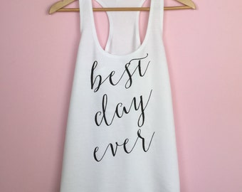 Best Day Ever. Bride Shirt. Bride Tank Top. Bride Tank. Bride Gift. Wedding Tank Top. Wedding Tank. Wedding Shirt. Bridal Shower Gift.