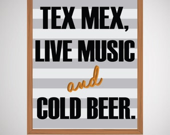 Tex Mex, Live Music & Cold Beer | Texas | 8 x 10 Wall Print | Digital Art File