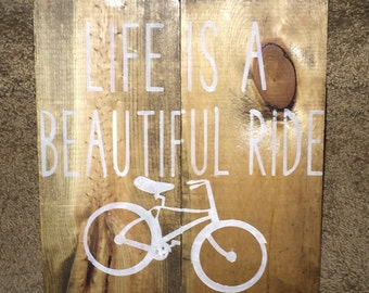 Life is a beautiful ride wooden sign