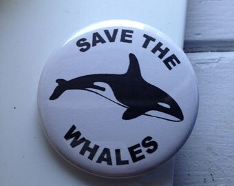 """2.25"""" Pinback Button Save The Whales"""
