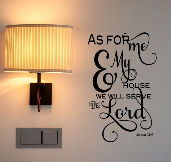 joshua 24 15 wall decal as for me and my house sign we will