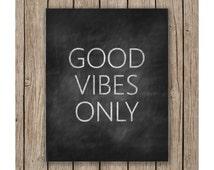 Chalkboard Good Vibes Only Design printable wall art instant download, Print Wall Art, Wedding Decor, Bedroom Decor, Nursery art