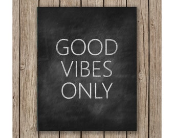 Chalkboard Good Vibes Only Design, Printable wall art, instant download, Print Wall Art, Wedding Decor, Bedroom Decor, Nursery art