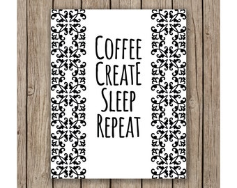 Coffee Create Sleep Repeat Design printable wall art instant download JPG, Print Wall Art,  Bedroom Decor, Circuit, Silhouette, SVG, DXF
