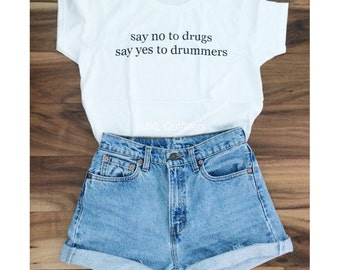 no to drugs yes to drummers t-shirt ©